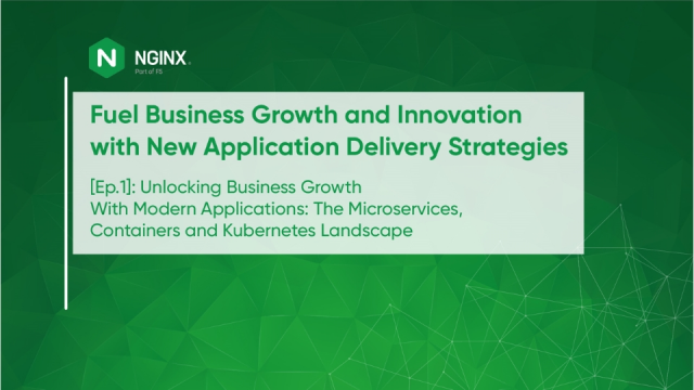 Unlocking Business Growth: The Microservices, Containers & Kubernetes Landscape