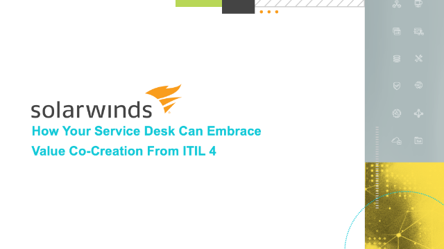 How Your Service Desk Can Embrace Value Co-Creation From ITIL 4