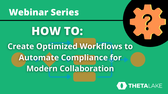 HOW TO: Create Workflows to Automate Compliance for Modern Collaboration