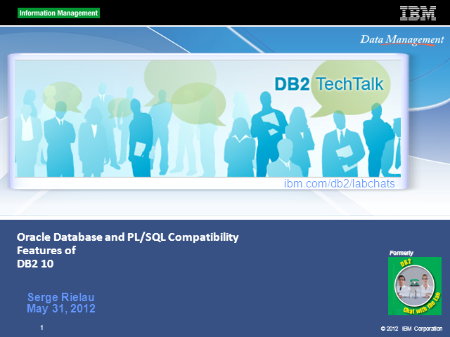 DB2 Tech Talk: Oracle Database and PL/SQL Compatibility Features of DB2 10