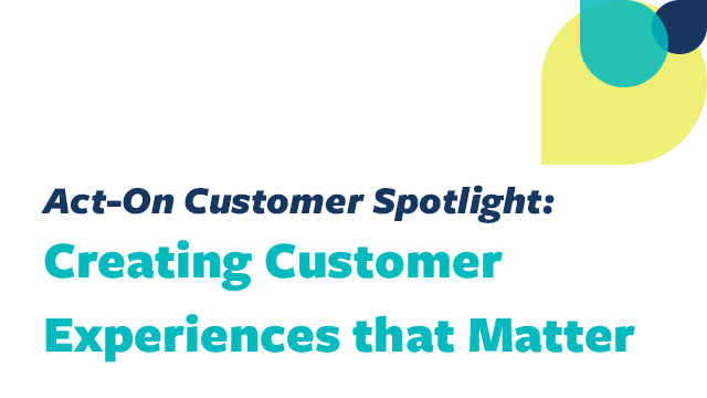 Create Engaging Customer Experiences that Matter