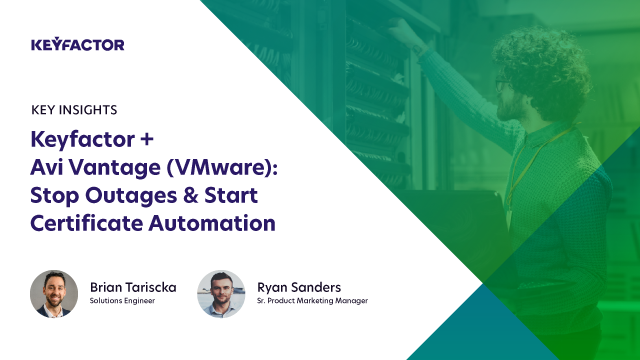 Keyfactor + Avi Vantage (VMware): Stop Outages & Start Certificate Automation