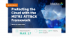 Protecting the Cloud with the MITRE ATT&CK Framework (APAC)
