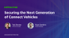 Securing the Next Generation of Connected Vehicles