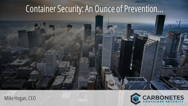 Container Security: An Ounce of Prevention…