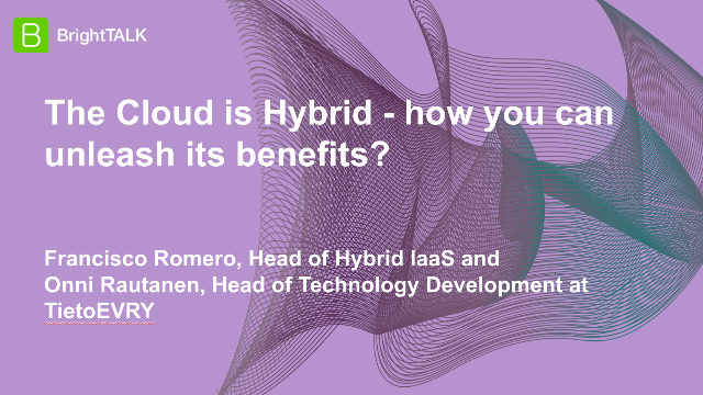 The Cloud is Hybrid – how you can unleash its benefits?