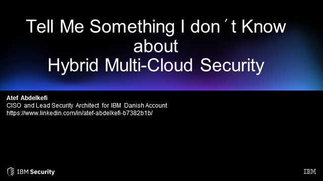 Tell me something I don´t know about Hybrid Multi-Cloud Security