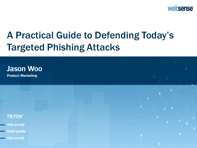 A Practical Guide for Managing Today's Targeted Phishing Attacks