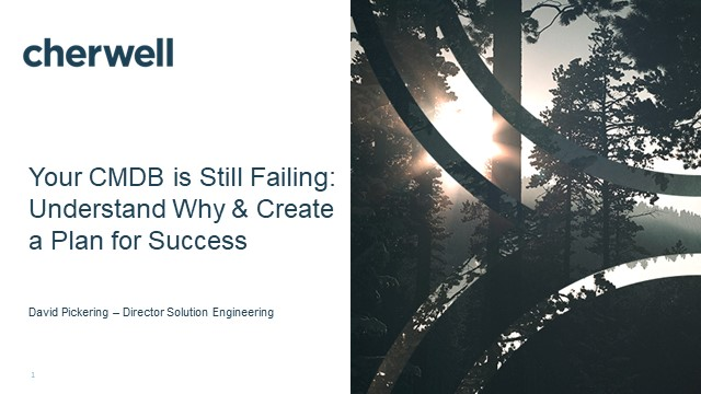 Your CMDB is Still Failing - Understand Why and Create a Plan for Success (APAC)