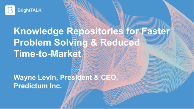 Knowledge Repositories for Faster Problem Solving & Reduced Time-to-Market