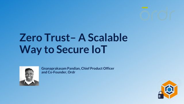Zero Trust– A Scalable Way to Secure IoT