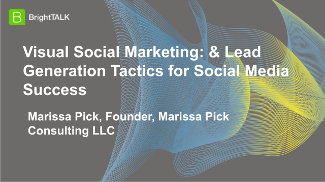 Visual Social Marketing: & Lead Generation Tactics for Social Media Success