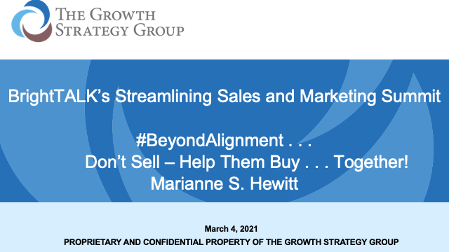 Beyond Alignment . . .   Don't Sell – Help Them Buy . . . Together!