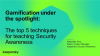 Gamification under the spotlight: top 5 techniques for Security Awareness