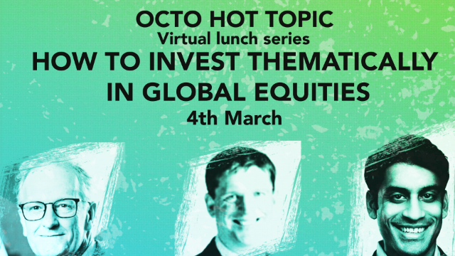 HOT TOPIC How to invest thematically in global equities