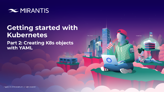 Getting started with Kubernetes part 2: Creating K8s objects with YAML
