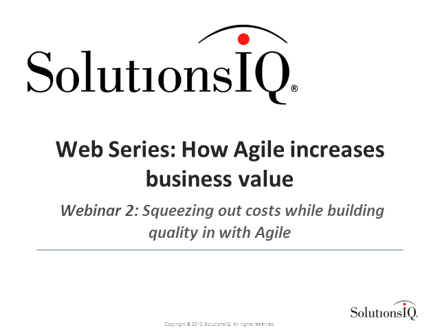 Squeezing OUT Costs While Bringing Quality IN with Agile