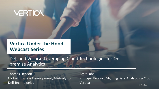 Dell and Vertica: Leveraging Cloud Technologies for On-premise Analytics