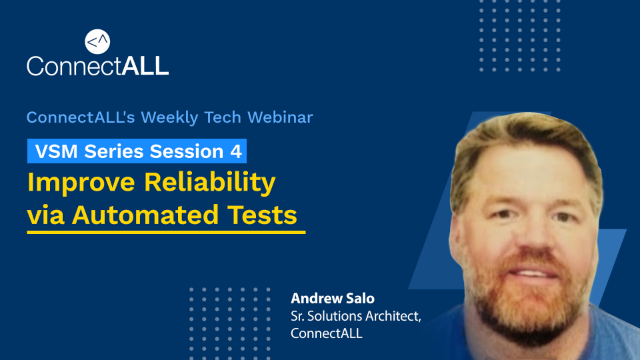 VSM Series Session 4 Replay: Improve Reliability via Automated Tests
