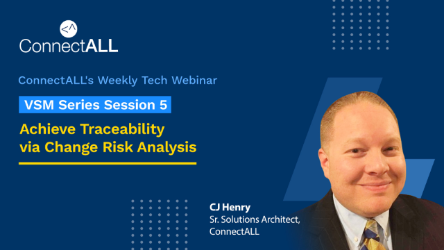 VSM Series Session 5 Replay: Achieve Traceability via Change Risk Analysis