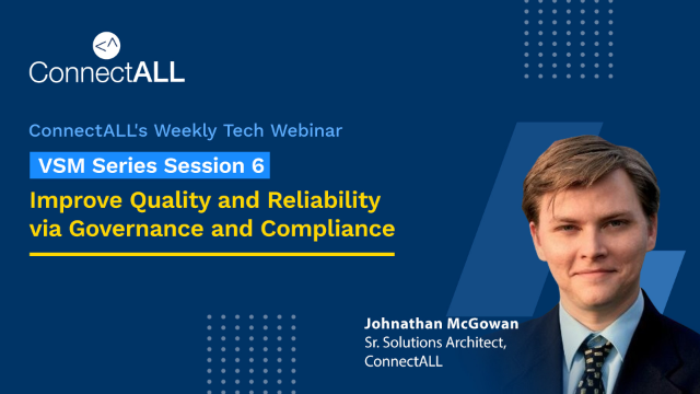 VSM Series 6: Improve Quality and Reliability via Governance and Compliance