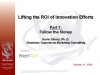Lifting the ROI of Innovation Efforts: Follow the Money