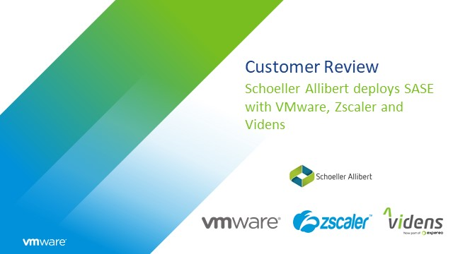 Customer Review: Schoeller Allibert deploys SASE with VMware, Zscaler and Videns