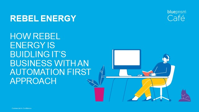 How Rebel Energy is Building it's Business with an Automation-First Approach