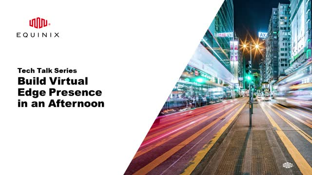 Tech Talk - Learn How to Connect with Virtual Edge Services in Minutes