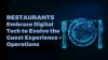 Restaurants Embrace Digital Tech to Evolve the Guest Experience + Operations