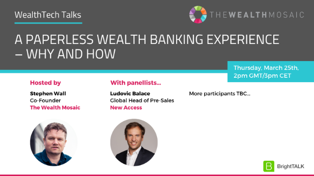 WealthTech Talks: A Paperless Wealth Banking Experience – Why and How
