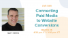Attribution 101 | Connecting Paid Media to Website Conversions