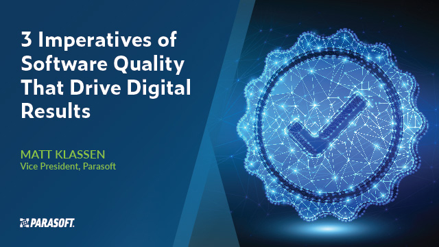 3 Imperatives of Software Quality That Drive Digital Results