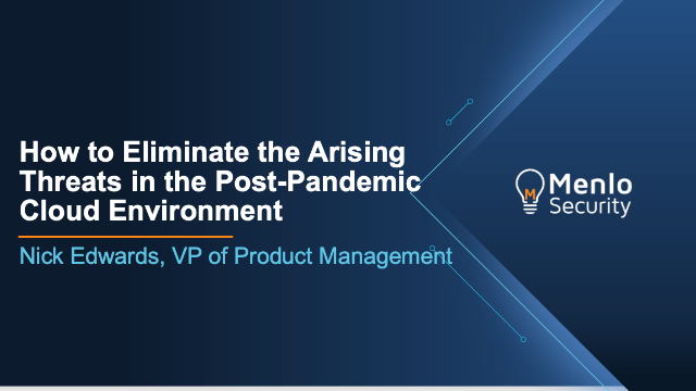 How to Eliminate the Arising Threats in the Post-Pandemic Cloud Environment