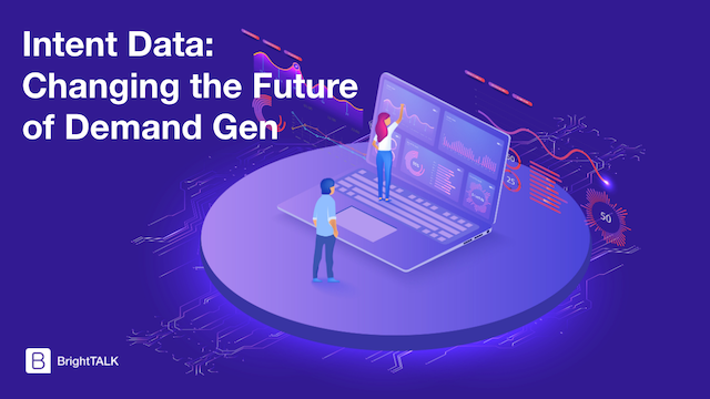 Intent Data: Changing the Future of Demand Gen
