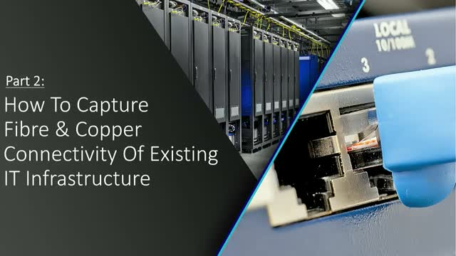 Part 2 How to capture fibre and copper connectivity of existing infrastructure