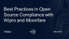 Best Practice in Open Source Compliance and Security with Wipro & Moonfare