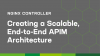 Creating a Scalable, End-to-End API Management Architecture