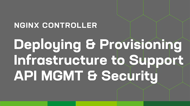 Deploying & Provisioning Infrastructure to Support API Management & Security