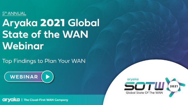 Aryaka 5th Annual Global State of the WAN Report: Path to SD-WAN & SASE Success