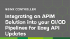 Integrating an APIM Solution into your CI/CD Pipelines for Easy API Updates