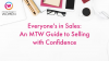 Everyone's in Sales: An MTW Guide to Selling with Confidence