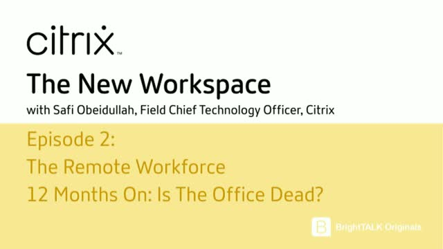 The Remote Workforce 12 Months On: Is The Office Dead?