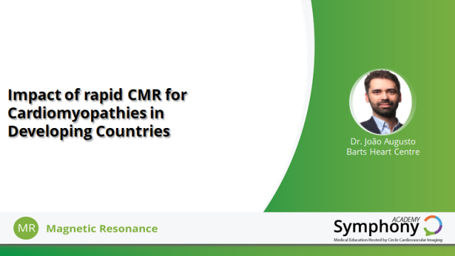 Impact of rapid CMR for  Cardiomyopathies in  Developing Countries