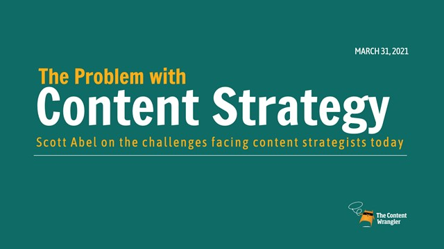 Let's Talk Content Strategy: The Problem With Content Strategy