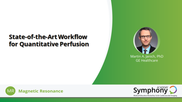 State-of-the-Art Workflow for Quantitative Perfusion with GE Healthcare