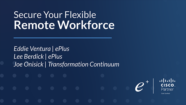 Secure Your Flexible Remote Workforce