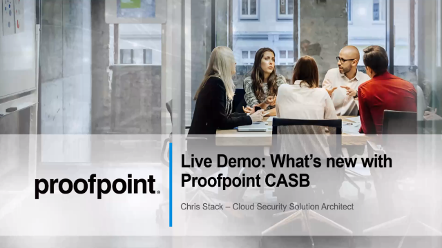 Live Demo: What's New with Proofpoint CASB