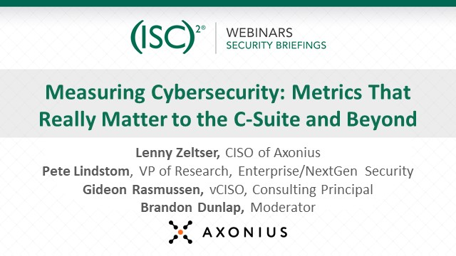 Measuring Cybersecurity: Metrics That Really Matter to the C-Suite and Beyond