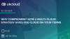 Why compromise? How a multi-cloud strategy gives you cloud on your terms